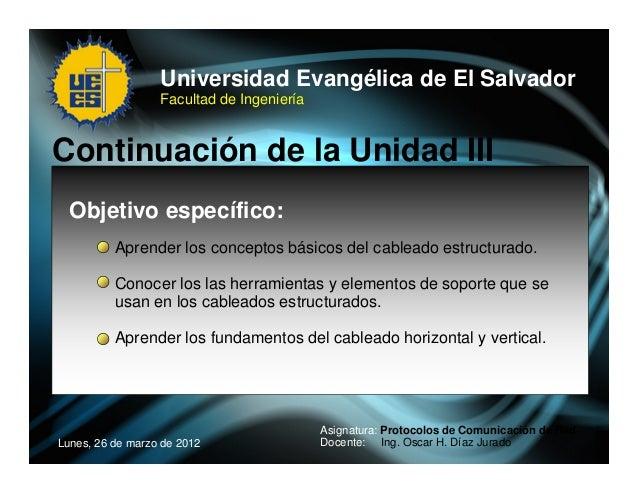 Universidad Evangélica de El Salvador                  Facultad de IngenieríaContinuación de la Unidad III  Objetivo espec...