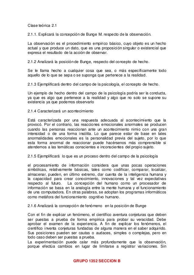 GRUPO 1352 SECCION B Clase teórica 2.1 2.1.1. Explicará la concepción de Bunge M. respecto de la observación. La observaci...