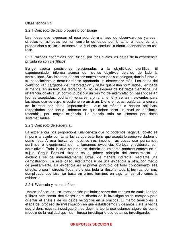GRUPO1352 SECCION B Clase teórica 2.2 2.2.1 Concepto de dato propuesto por Bunge Las ideas que expresan el resultado de un...