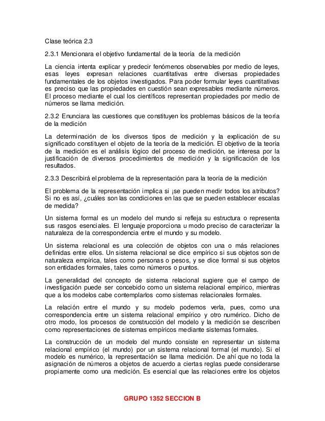 GRUPO 1352 SECCION B Clase teórica 2.3 2.3.1 Mencionara el objetivo fundamental de la teoría de la medición La ciencia int...