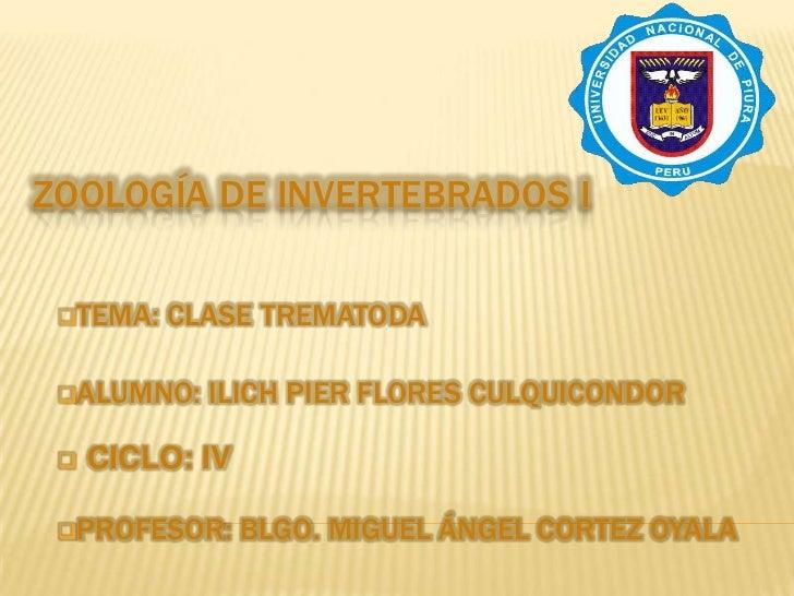 ZOOLOGÍA DE INVERTEBRADOS I<br /><ul><li>TEMA: CLASE TREMATODA