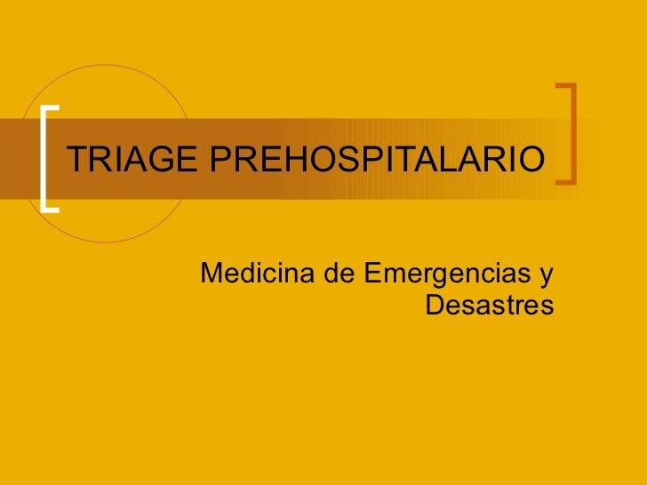 TRIAGE PREHOSPITALARIO Medicina de Emergencias y Desastres