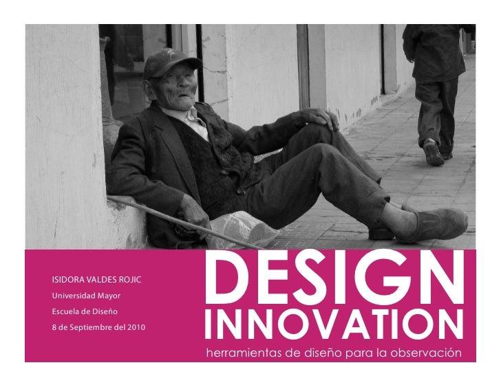 ISIDORA VALDES ROJIC Universidad Mayor Escuela de Diseño 8 de Septiembre del 2010                            DESIGN       ...
