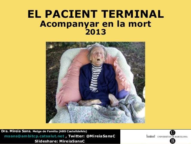 EL PACIENT TERMINAL                                   Acompanyar en la mort                                               ...