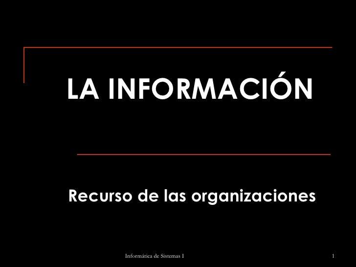 LA INFORMACIÓN   Recurso de las organizaciones