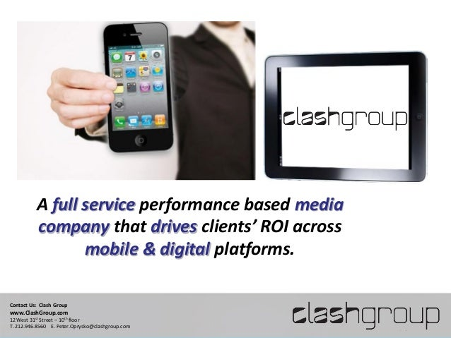 A full service performance based media          company that drives clients' ROI across                 mobile & digital p...