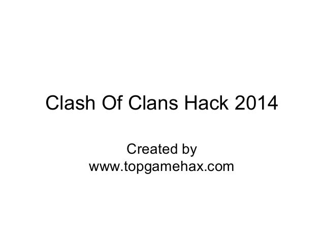 Clash Of Clans Hack 2014 Created by www.topgamehax.com
