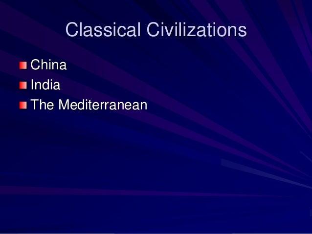 Classical Civilizations China India The Mediterranean