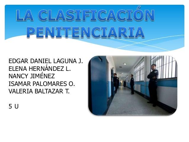 EDGAR DANIEL LAGUNA J. ELENA HERNÁNDEZ L. NANCY JIMÉNEZ ISAMAR PALOMARES O. VALERIA BALTAZAR T. 5 U