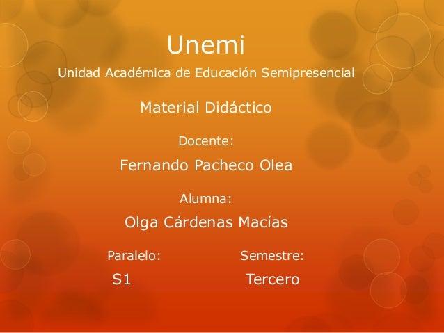UnemiUnidad Académica de Educación Semipresencial             Material Didáctico                   Docente:         Fernan...
