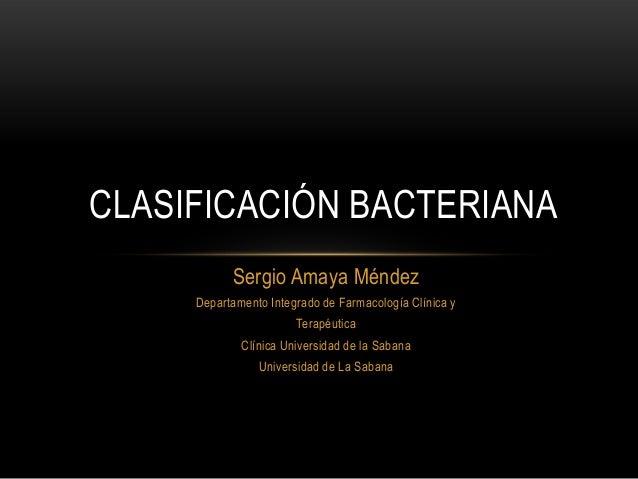 Sergio Amaya Méndez Departamento Integrado de Farmacología Clínica y Terapéutica Clínica Universidad de la Sabana Universi...