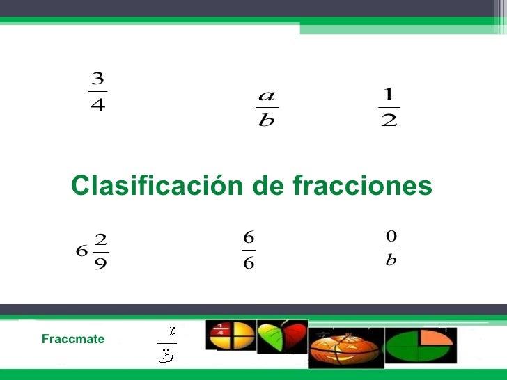 3                     a      1       4                     b      2       Clasificación de fracciones       2         6   ...