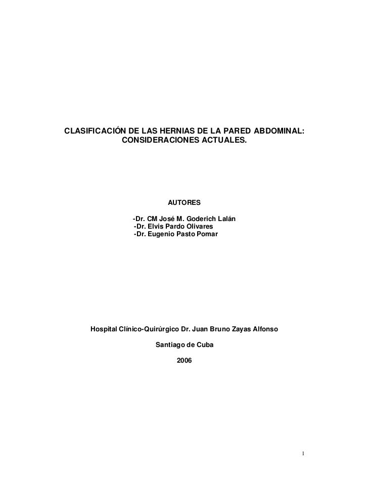 CLASIFICACIÓN DE LAS HERNIAS DE LA PARED ABDOMINAL:            CONSIDERACIONES ACTUALES.                            AUTORE...