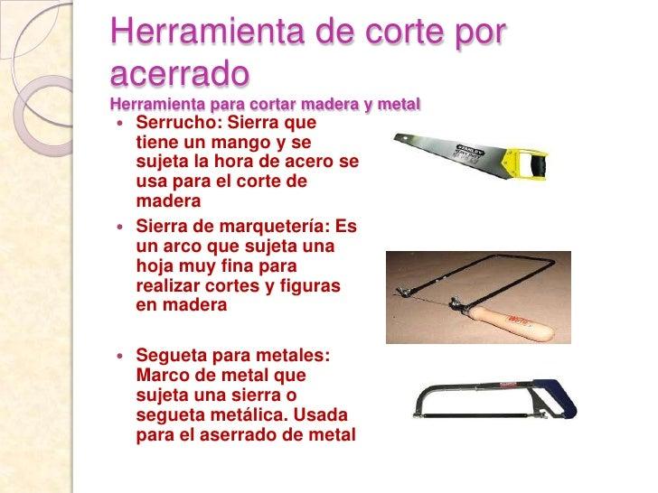 Clasificaci n de la herramientas manuales jhoanna - Herramientas para cortar madera ...