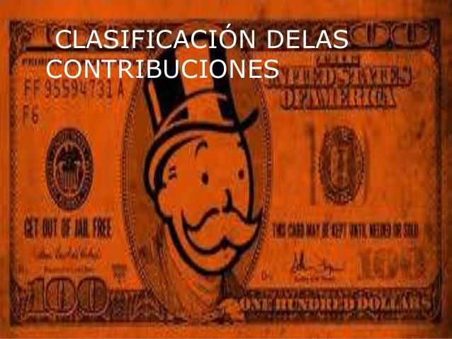 CLASIFICACIÓN DELAS CONTRIBUCIONES