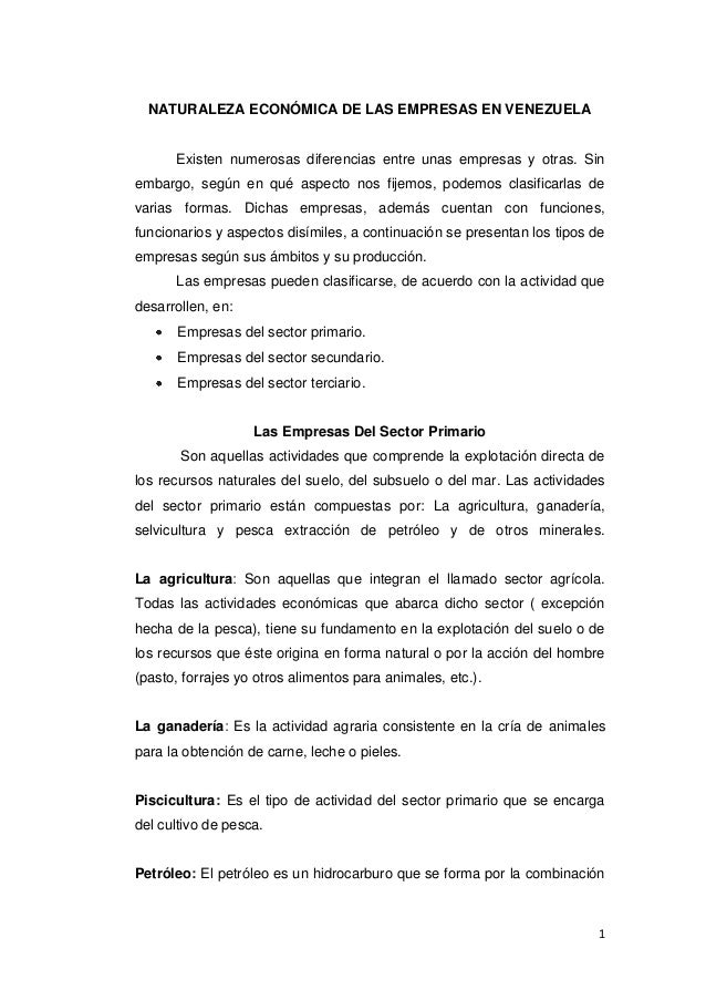 1NATURALEZA ECONÓMICA DE LAS EMPRESAS EN VENEZUELAExisten numerosas diferencias entre unas empresas y otras. Sinembargo, s...