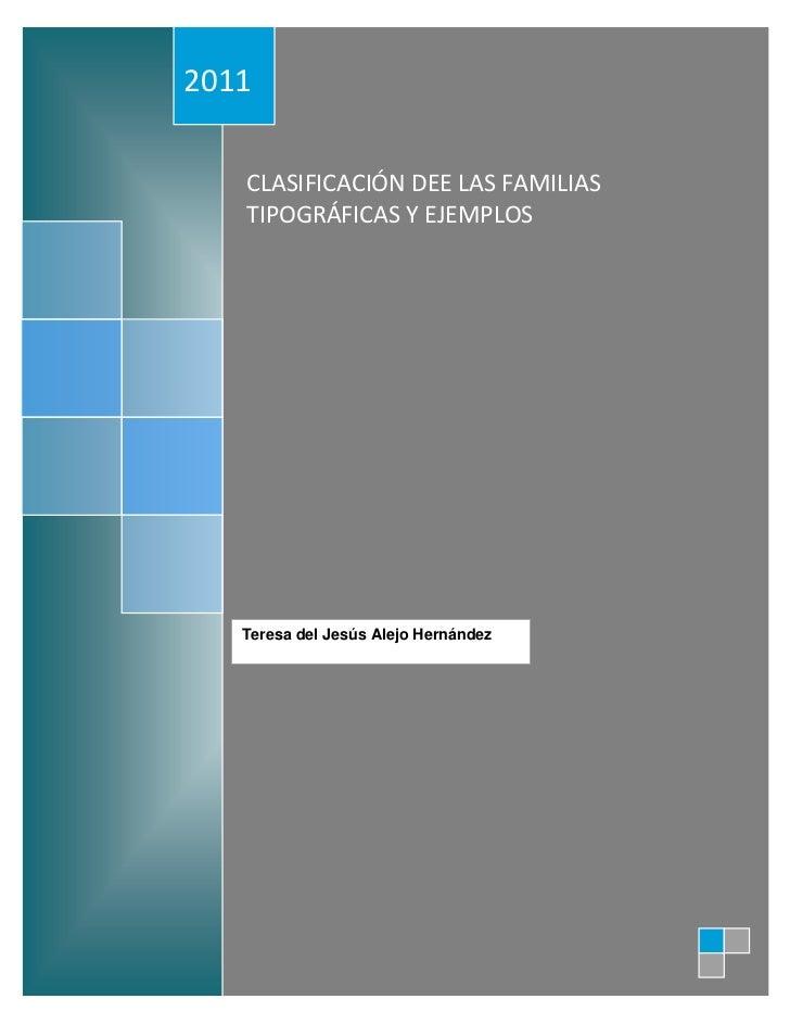 2011   CLASIFICACIÓN DEE LAS FAMILIAS   TIPOGRÁFICAS Y EJEMPLOS   Teresa del Jesús Alejo Hernández