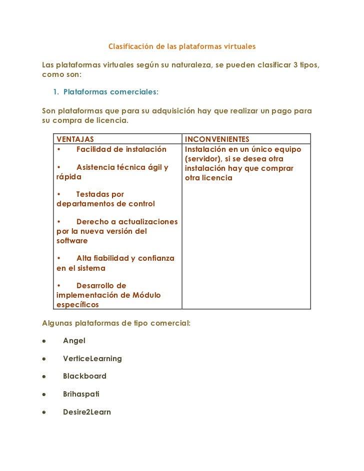 Clasificación de las plataformas virtuales<br />Las plataformas virtuales según su naturaleza, se pueden clasificar 3 tipo...