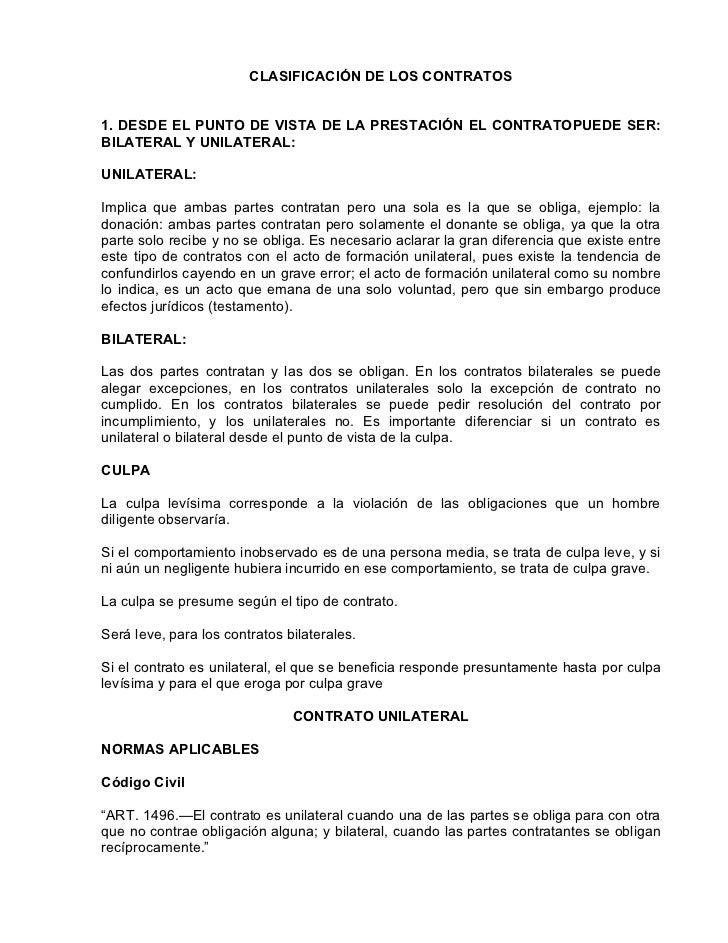 CLASIFICACIÓN DE LOS CONTRATOS1. DESDE EL PUNTO DE VISTA DE LA PRESTACIÓN EL CONTRATOPUEDE SER:BILATERAL Y UNILATERAL:UNIL...