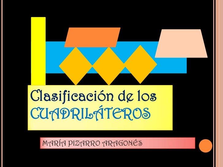 Clasificación de losCUADRILÁTEROS MARÍA PIZARRO ARAGONÉS