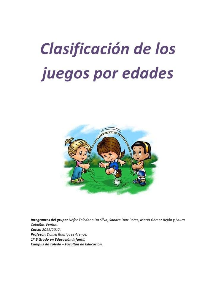 Clasificación de los     juegos por edadesIntegrantes del grupo: Néfer Toledano Da Silva, Sandra Díaz Pérez, María Gómez R...