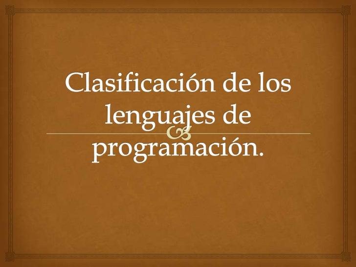 Los lenguajes de programación son lenguajes creadopor el ser humano para poder comunicarse con lascomputadoras. Así lengua...