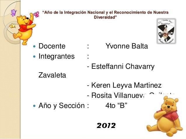"""""""Año de la Integración Nacional y el Reconocimiento de Nuestra Diversidad""""  Docente  Integrantes   : Yvonne Balta : - Es..."""