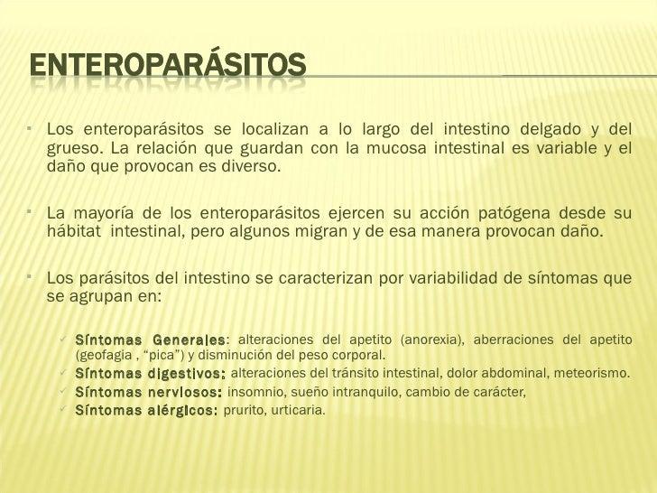 <ul><ul><li>Los enteroparásitos se localizan a lo largo del intestino delgado y del grueso. La relación que guardan con la...