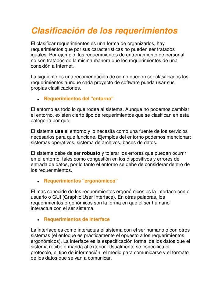 Clasificación de los requerimientos<br />El clasificar requerimientos es una forma de organizarlos, hay requerimientos que...