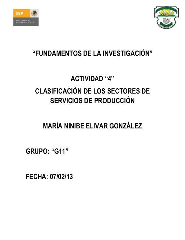 """""""FUNDAMENTOS DE LA INVESTIGACIÓN""""               ACTIVIDAD """"4""""  CLASIFICACIÓN DE LOS SECTORES DE      SERVICIOS DE PRODUCCI..."""
