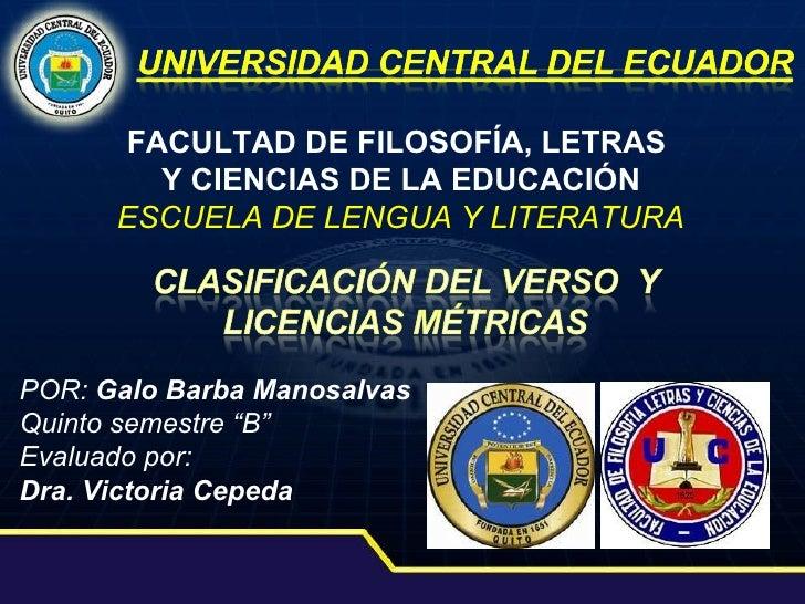 FACULTAD DE FILOSOFÍA, LETRAS  Y CIENCIAS DE LA EDUCACIÓN ESCUELA DE LENGUA Y LITERATURA POR:  Galo Barba Manosalvas Quint...