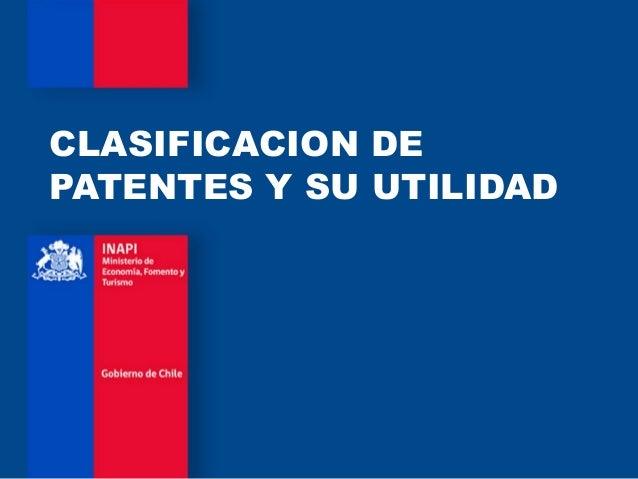 CLASIFICACION DE PATENTES Y SU UTILIDAD
