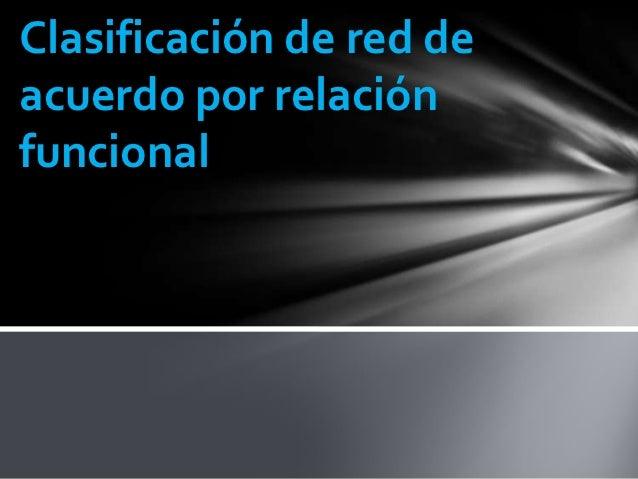 Clasificación de red deacuerdo por relaciónfuncional