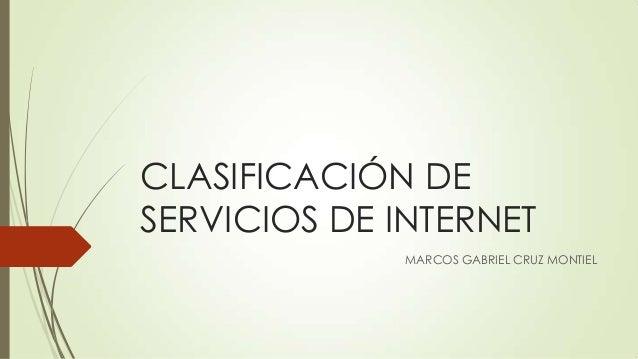 CLASIFICACIÓN DE SERVICIOS DE INTERNET MARCOS GABRIEL CRUZ MONTIEL