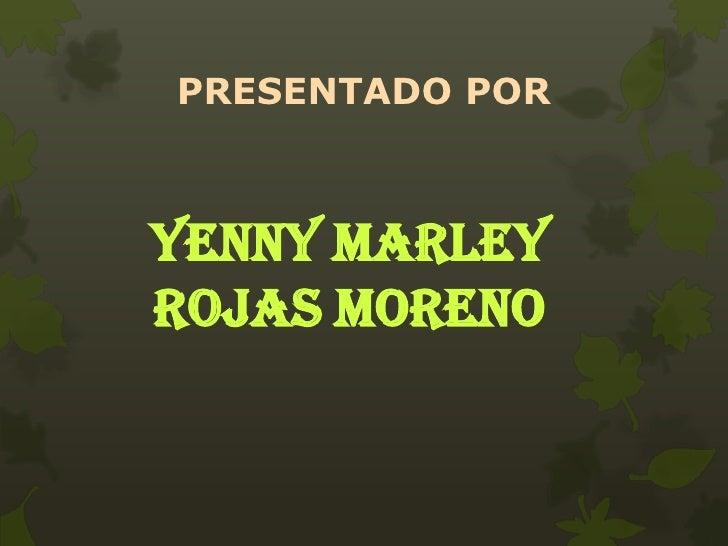PRESENTADO PORYENNY MARLEYROJAS MORENO