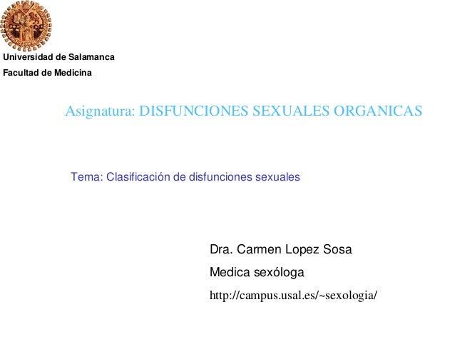 Universidad de SalamancaFacultad de MedicinaDra. Carmen Lopez SosaMedica sexólogahttp://campus.usal.es/~sexologia/Asignatu...