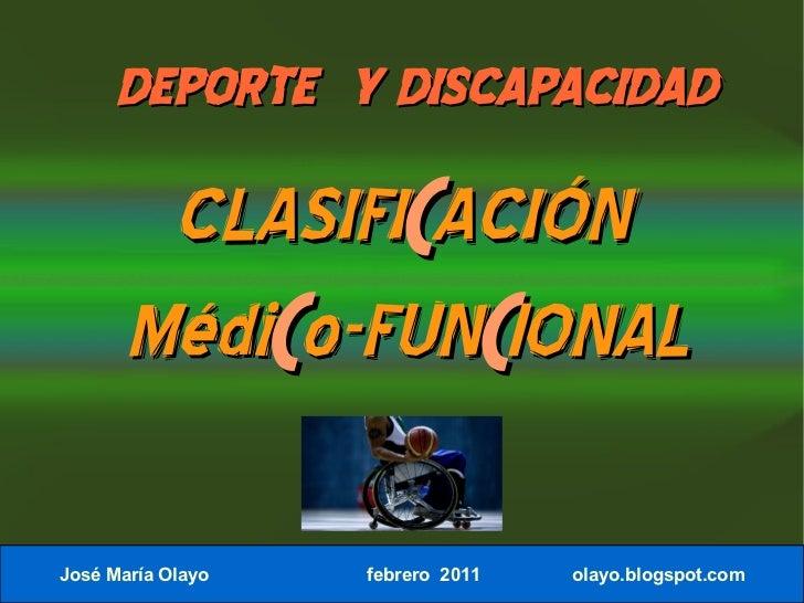 DEPORTE Y DISCAPACIDAD        CLASIFICACIÓN       MédiCo-FUNCIONALJosé María Olayo José María Olayo   19 junio 2011       ...