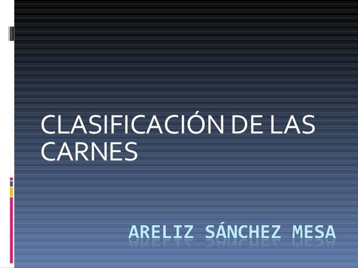 CLASIFICACIÓN DE LAS CARNES
