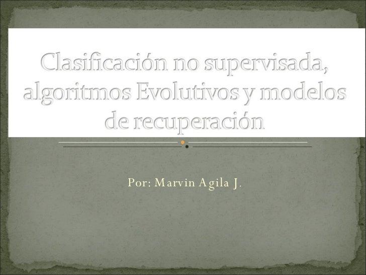 Por: Marvin Agila J .