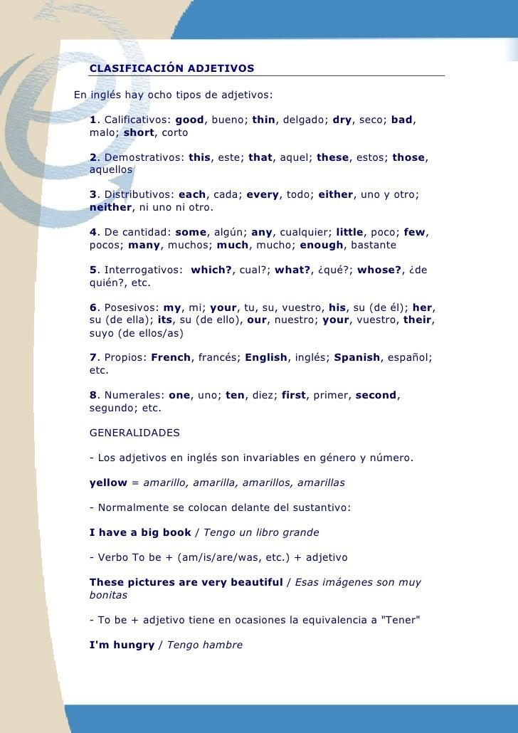 CLASIFICACIÓN ADJETIVOSEn inglés hay ocho tipos de adjetivos:  1. Calificativos: good, bueno; thin, delgado; dry, seco; ba...