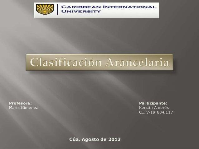 Profesora: María Giménez Participante: Kerstin Amorós C.I V-19.684.117 Cúa, Agosto de 2013