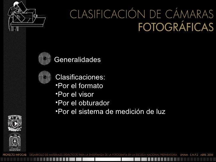 Generalidades <ul><li>Clasificaciones: </li></ul><ul><li>Por el formato </li></ul><ul><li>Por el visor </li></ul><ul><li>P...