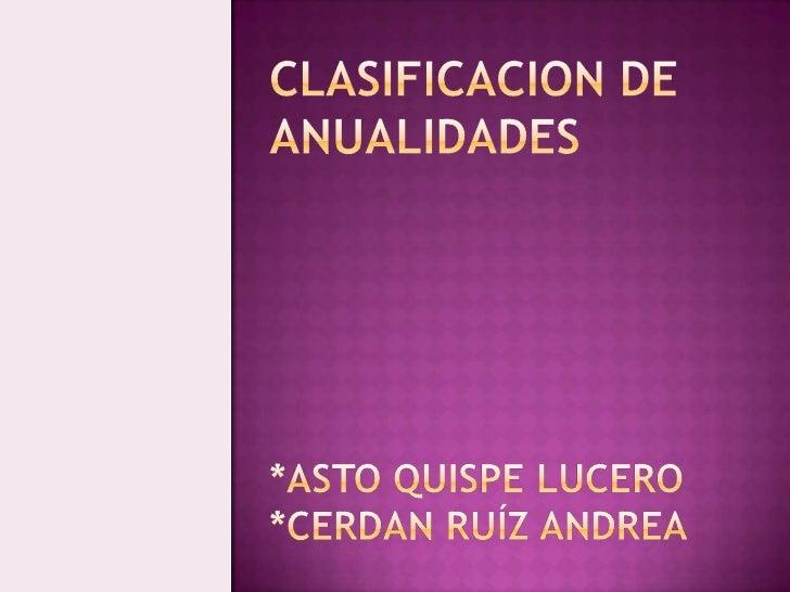 CLASIFICACION DE ANUALIDADES*asto quispe lucero*cerdan Ruíz andrea<br />