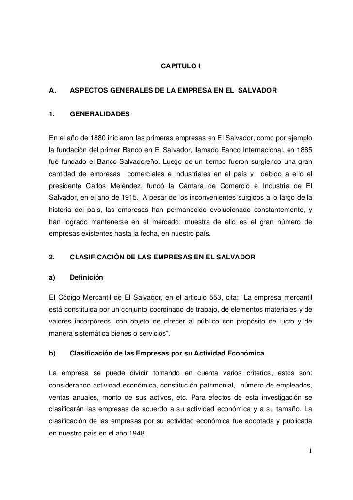 CAPITULO IA.    ASPECTOS GENERALES DE LA EMPRESA EN EL SALVADOR1.    GENERALIDADESEn el año de 1880 iniciaron las primeras...