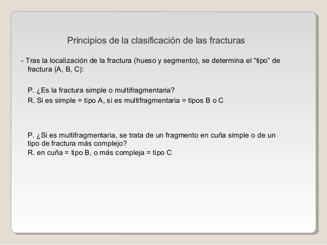 """- Tras la localización de la fractura (hueso y segmento), se determina el """"tipo"""" de fractura (A, B, C): P. ¿Es la fractura..."""