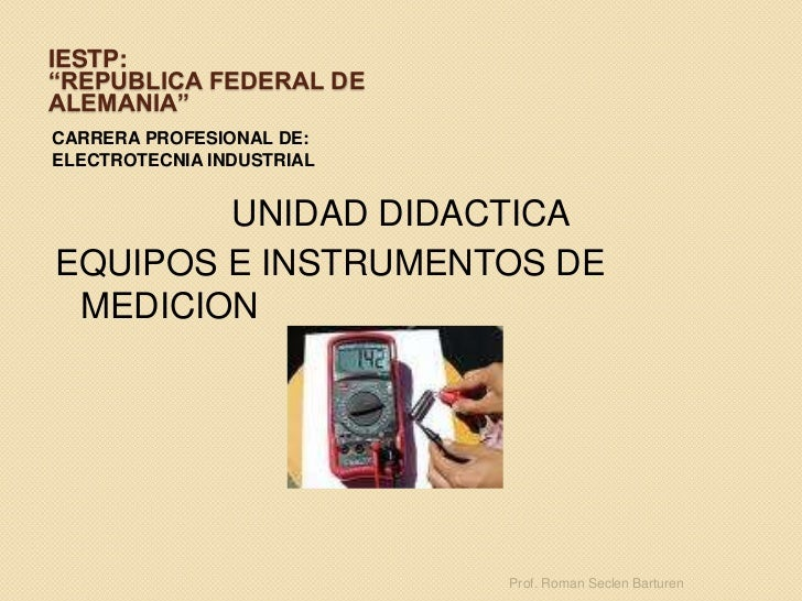 """IESTP:""""REPUBLICA FEDERAL DE ALEMANIA""""<br />CARRERA PROFESIONAL DE:<br />ELECTROTECNIA INDUSTRIAL<br />UNIDAD DIDACTICA<br ..."""