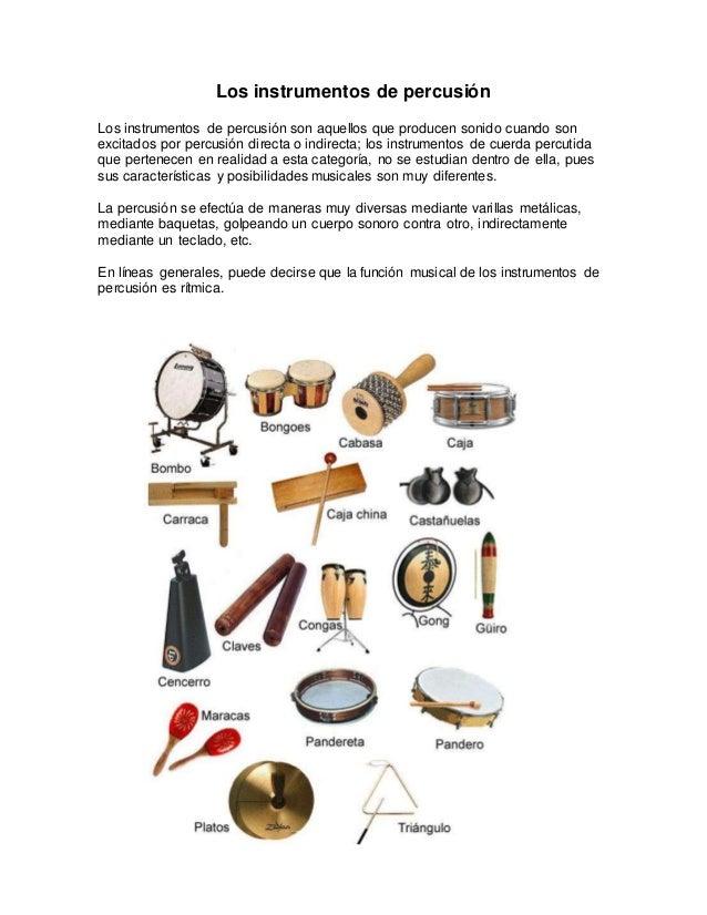 Los instrumentos de percusión Los instrumentos de percusión son aquellos que producen sonido cuando son excitados por perc...