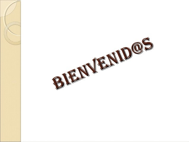 Bienvenid@s Bienvenid@s