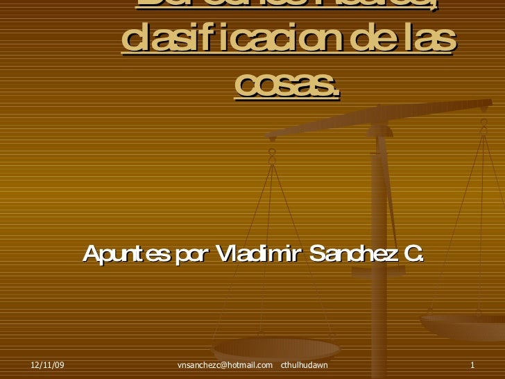 Derechos Reales, clasificacion de las cosas. Apuntes por Vladimir Sanchez C.