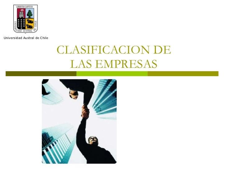 CLASIFICACION DE LAS EMPRESAS Universidad Austral de Chile